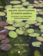 Aquatic Dicotyledons of North America Ecology, Life History, and Systematics - cena, srovnání
